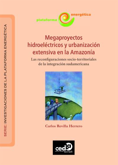 HD megaproyectos_hidroelectricos_y_urbanizacion_extensiva_en_la_